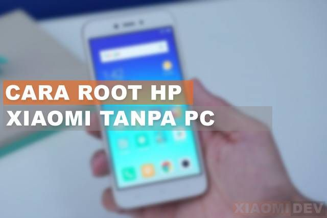 Cara Root Hp Xiaomi Tanpa Pc Terbaru 2019 Aplikasi Membaca Modern
