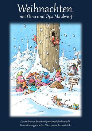 Neues von der Knöllchenbande: Weihnachten mit Oma und Opa Maulwurf  Eine zauberhafte Weihnachtsgeschichte der Autorin Erika Boch für Großeltern & Enkel: http://www.grosseltern.de/tipps-und-tricks/medientipps/neues-von-der-knoellchenbande-weihnachten-mit-oma-und-opa-maulwurf/