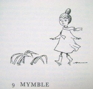 "Mymble, from Tove Jansson's Moominvalley in November. ""You can lie on a bridge and watch the water flowing past. Or run, or wade through a swamp in your red boots. Or roll yourself up and listen to the rain falling on the roof. It's very easy to enjoy yourself."""