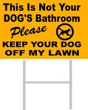 NO DOG POOP SIGN This Is Not Your Dogs Bathroom KEEP YOUR DOG OFF My Lawn