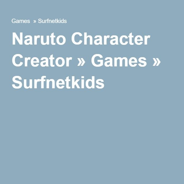 Naruto Character Creator » Games » Surfnetkids