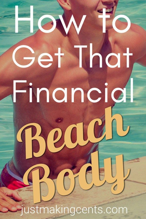 Tired of getting sand kicked in your financial face? Beat that bully by getting that financial beach body. Here's how to get it.
