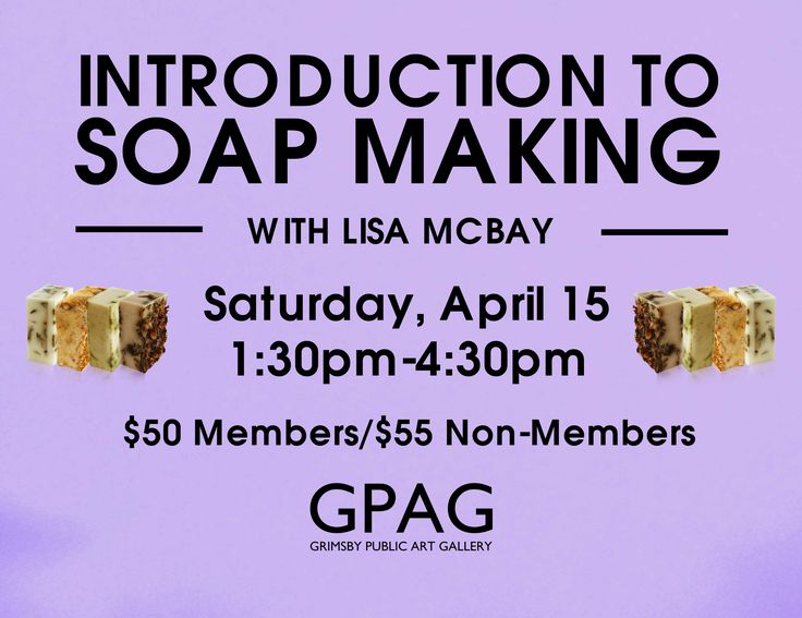 THE ART OF THE BATH INTRODUCTION TO SOAP MAKING With Lisa McBay Saturday, April 15:  1:30pm-4:30pm 1 Session $50 Members/$55 Non-Members  All levels welcome! Learn the basics of soap making using all natural vegetable based ingredients. Create a base soap batch, mill it and add essential oils to create your own customized quality soap. Lip balm, bath salts, massage oils, room sprays and salves will also be covered. Take home samples available.  $10 material fee payable to the instructor