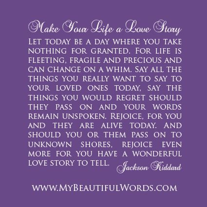 """""""Let today be a day where you take nothing for granted"""