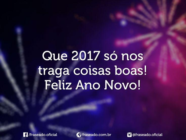 Que 2017 só nos traga coisas boas! Feliz Ano Novo!