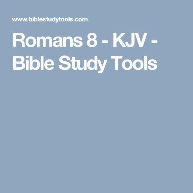 Romans 8 - KJV - Bible Study Tools