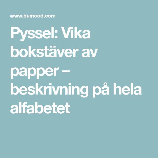 Pyssel: Vika bokstäver av papper – beskrivning på hela alfabetet