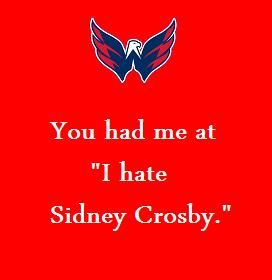 If anyone ever said this to me I would laugh.. Because you cannot just hate Sidney Crosby. You just can't.
