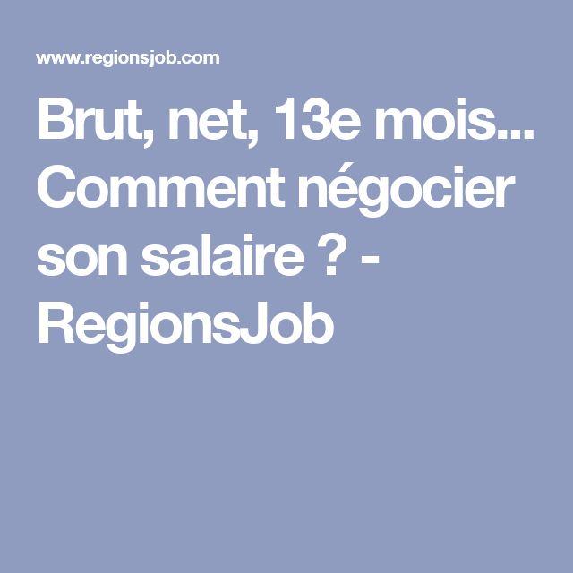 Brut, net, 13e mois... Comment négocier son salaire ? - RegionsJob