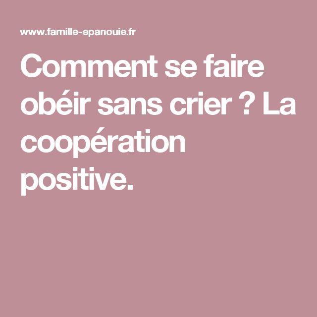 Comment se faire obéir sans crier ? La coopération positive.