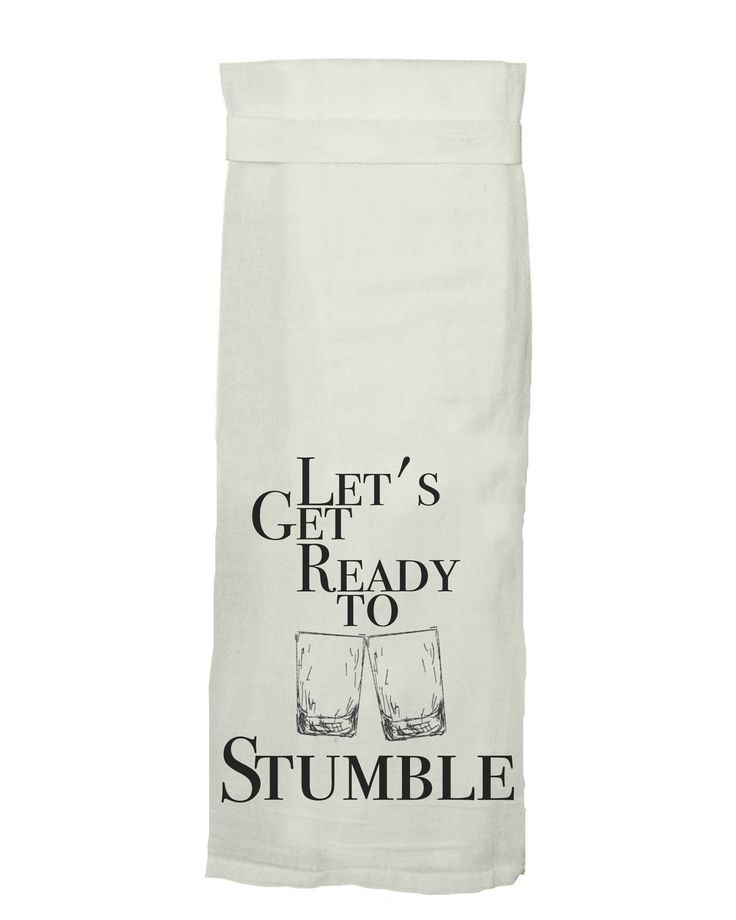 Let's Get Ready To Stumble Flour Sack Tea Towel by Twisted Wares