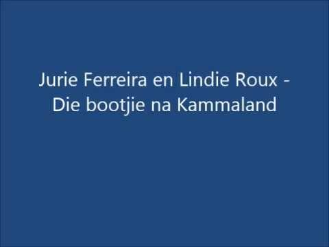 Jurie Ferreira en Lindie Roux - Die bootjie na Kammaland