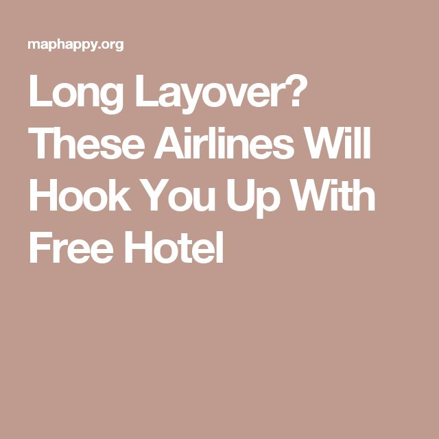 Long Layover? These Airlines Will Hook You Up With Free Hotel