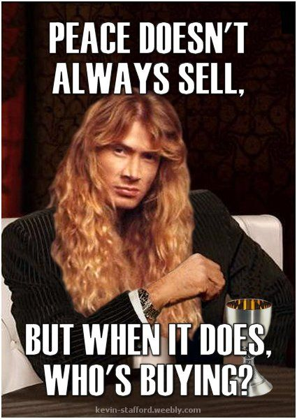 Memes, Megadeth, Peace Sells but Who's Buying, Heavy Metal, Music, Funny, Jonathan Goldsmith, Dave Mustaine