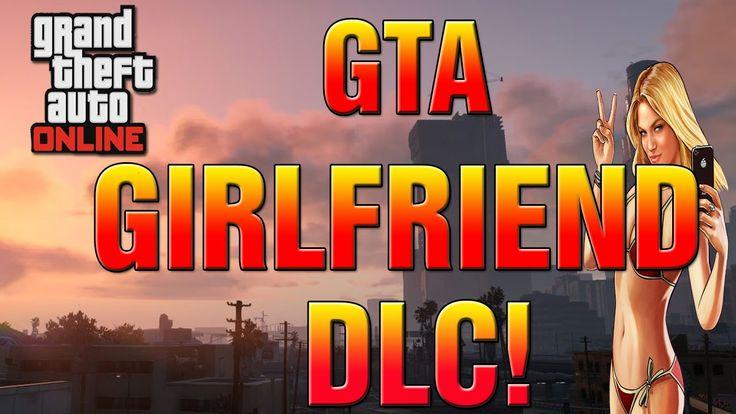 GTA 5 Online Girlfriend DLC - Take GIRLFRIEND Out On Dates, To Restauran...