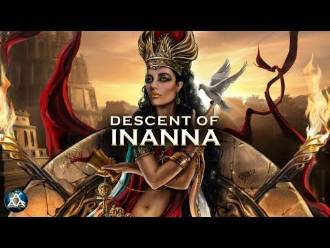 Descent of Inanna Complete - YouTube   MYTHOLOGY  AROUND THE