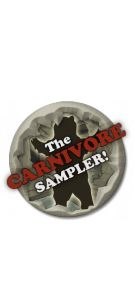 The Carnivore  Bulk Beef Jerky's Carnivore sampler is double the product of the Alpha Male Sampler. - See more at: http://www.bulkbeefjerky.com/the-carnivore.html#sthash.ETTI6lNm.dpuf