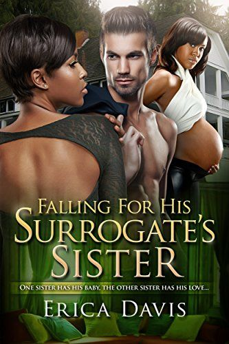 Falling For His Surrogate's Sister: A BWWM Billionaire Pregnancy Romance With A Twist by Erica A Davis http://www.amazon.com/dp/B01AE0FGV8/ref=cm_sw_r_pi_dp_fjvLwb114BCDX