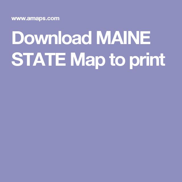 Download MAINE STATE Map to print