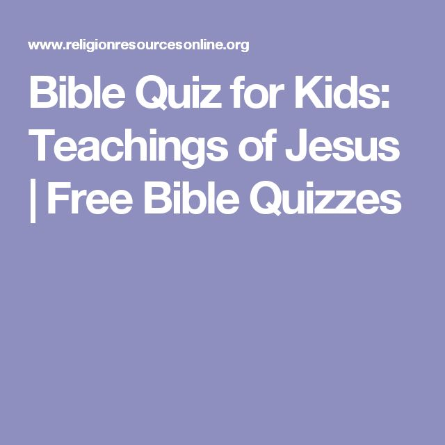 Bible Quiz for Kids: Teachings of Jesus | Free Bible Quizzes