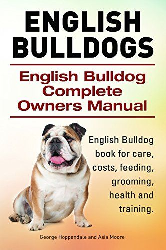 English Bulldogs. English Bulldog book for care, costs, feeding, grooming, health and training. English Bulldog Complete Owners Manual. The English Bulldog Complete Owners Manual has the answers you may need when researching this muscular, medium-sized, short-nosed canine Read more http://dogpoundspot.com/book/english-bulldogs-english-bulldog-book-for-care-costs-feeding-grooming-health-and-training-english-bulldog-complete-owners-manual/ Visit http://dogpoundspot.com for mo