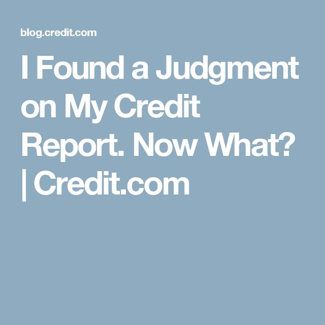 I Found a Judgment on My Credit Report. Now What? | Credit.com