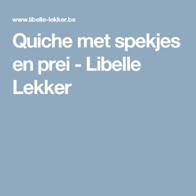 Quiche met spekjes en prei -                         Libelle Lekker