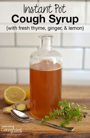 Instant Pot Cough Syrup {with fresh thyme, ginger, & lemon}   My most recent addition to our natural remedies arsenal is homemade cough syrup -- made with one of my favorite kitchen gadgets, the Instant Pot!   TraditionalCookingSchool.com