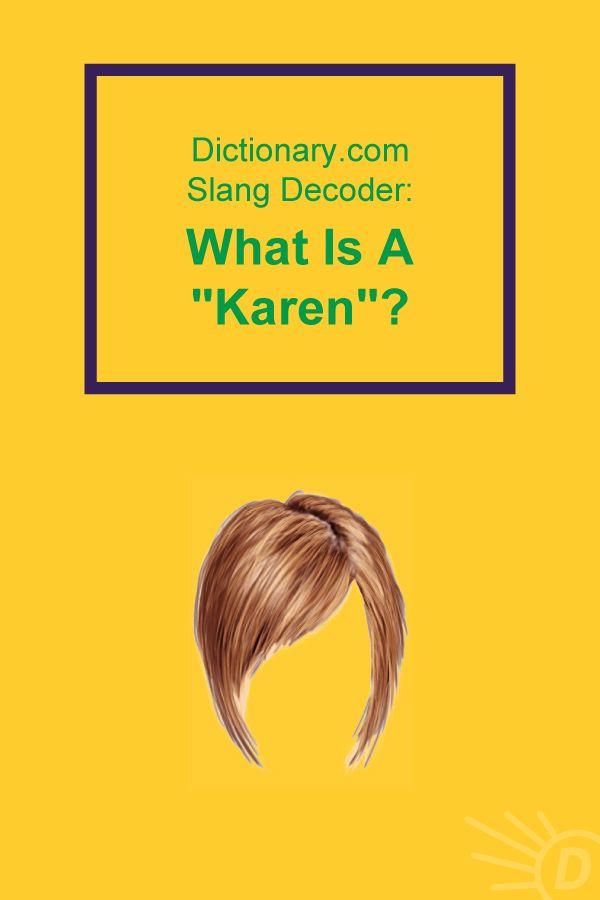 Here S How Karen Became The Name All Over The Internet Slang Words Popular Slang Words American Slang Words