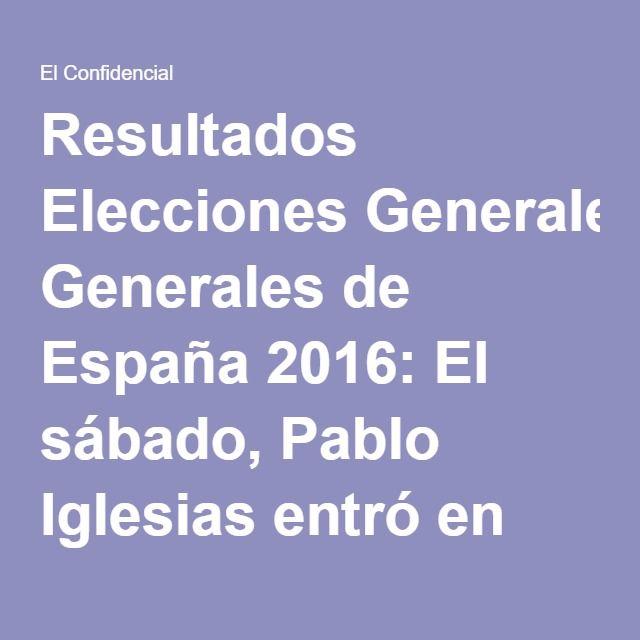 Resultados Elecciones Generales de España 2016: El sábado, Pablo Iglesias entró en declive. Blogs de Notebook