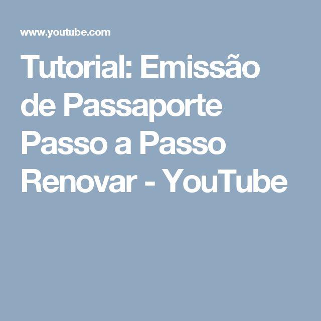 Tutorial: Emissão de Passaporte Passo a Passo Renovar - YouTube