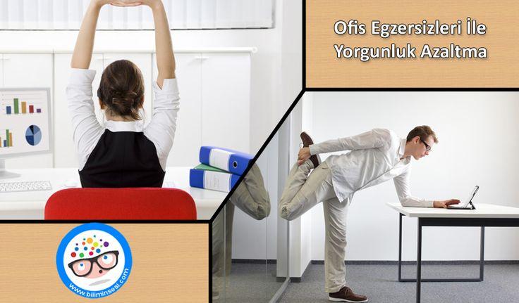 Ofis Egzersizleri İle Yorgunluk Azaltma - https://www.biliminsesi.com/ofis-egzersizleri-ile-yorgunluk-azaltma/ - baş egzersizlerini, Egzersiz, Ofis, Ofis Egzersizleri, Ofis Egzersizleri İle Yorgunluk Azaltma, Ofis Egzersizlerinde Dikkat Edilmesi Gerekenler, spor - Tarlan