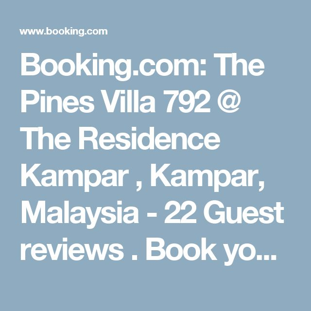 Booking.com: The Pines Villa 792 @ The Residence Kampar , Kampar, Malaysia  - 22 Guest reviews . Book your hotel now!