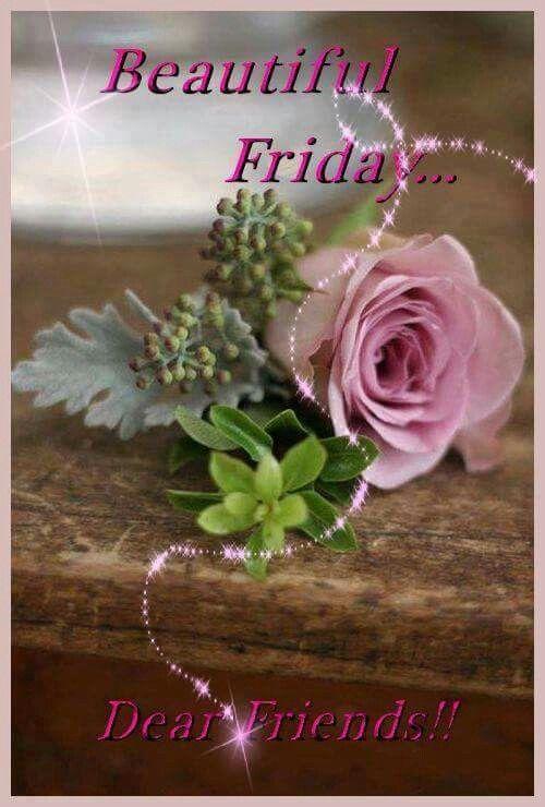 beautiful friday dear friends friday happy friday tgif
