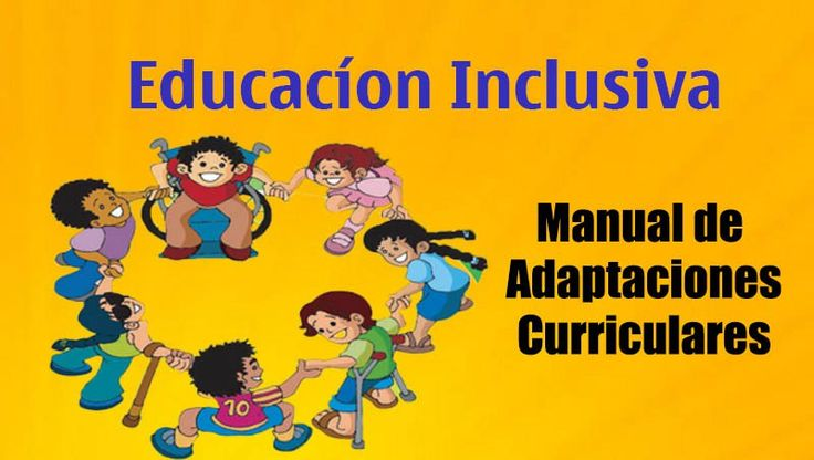 EDUCACIÓN INCLUSIVA Manual de Adaptaciones Curriculares