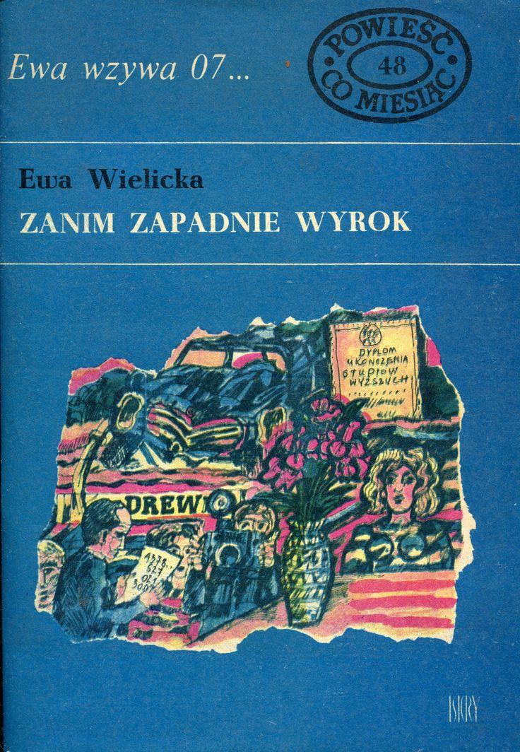 """""""Zanim zapadnie wyrok"""" Ewa Wielicka Cover by Marian Stachurski Book series Ewa wzywa 07 Published by Wydawnictwo Iskry 1972"""