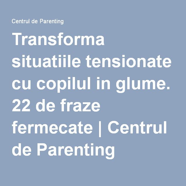 Transforma situatiile tensionate cu copilul in glume. 22 de fraze fermecate   Centrul de Parenting
