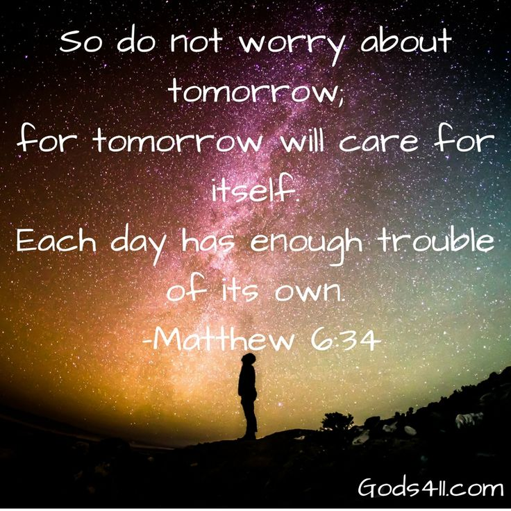 Don T Worry About Tomorrow Bible Quote: 25+ Great Ideas About Matthew 6 34 On Pinterest