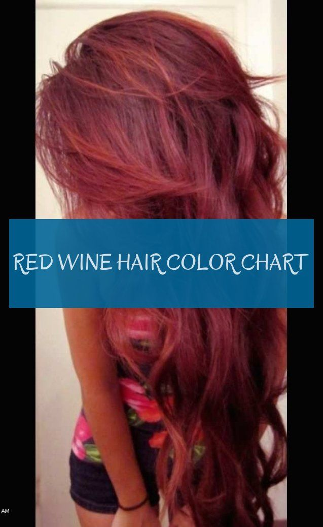 Red Wine Hair Color Chart 10 11 2019 Wine Hair Wine Hair Color Hair Color