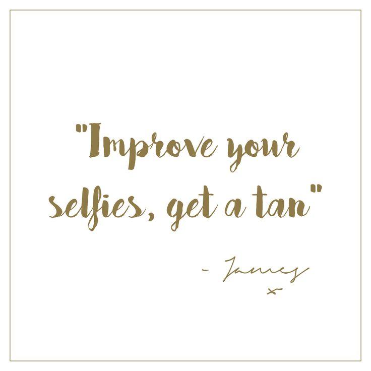 #Selfie tanning mantra.