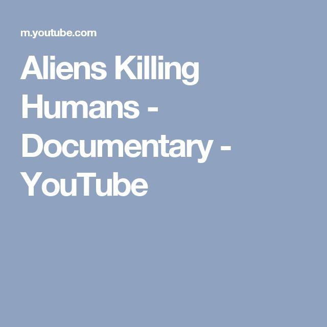 Aliens Killing Humans - Documentary - YouTube