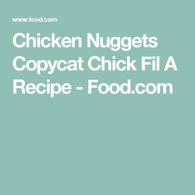 Chicken Nuggets Copycat Chick Fil A Recipe - Food.com