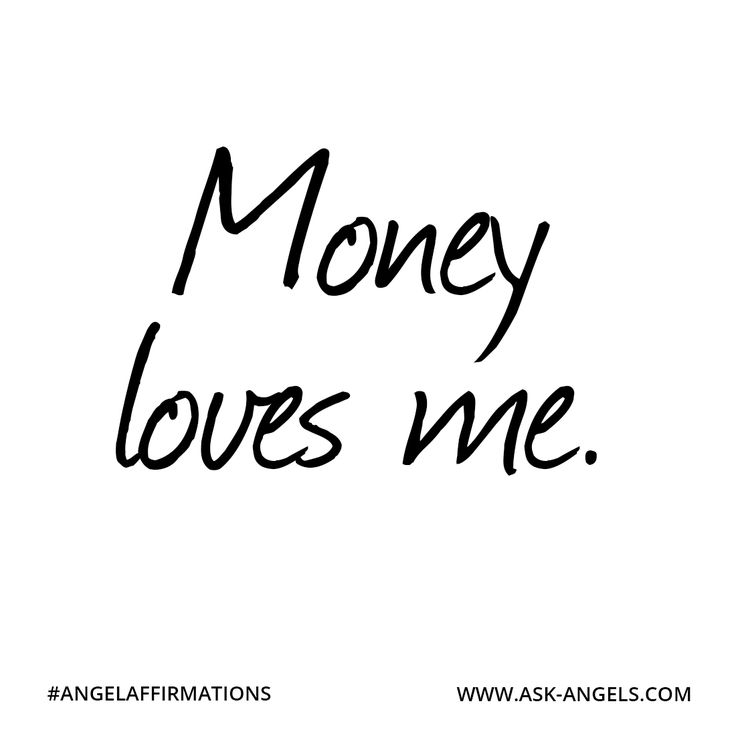 """Money loves me.""  #angelaffirmations"