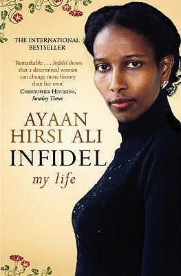 Infidel by Ayaan Hirsi Ali - Reviews, Discussion, Bookclubs, Lists