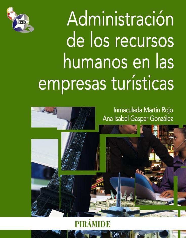 Título: Administración de los recursos humanos en las empresas turísticas / Autores: Inmaculada Martín Rojo y Ana Isabel Gaspar González / Ubicación: Biblioteca FCCTP - USMP 1er piso / Código: 338.4791/M26A