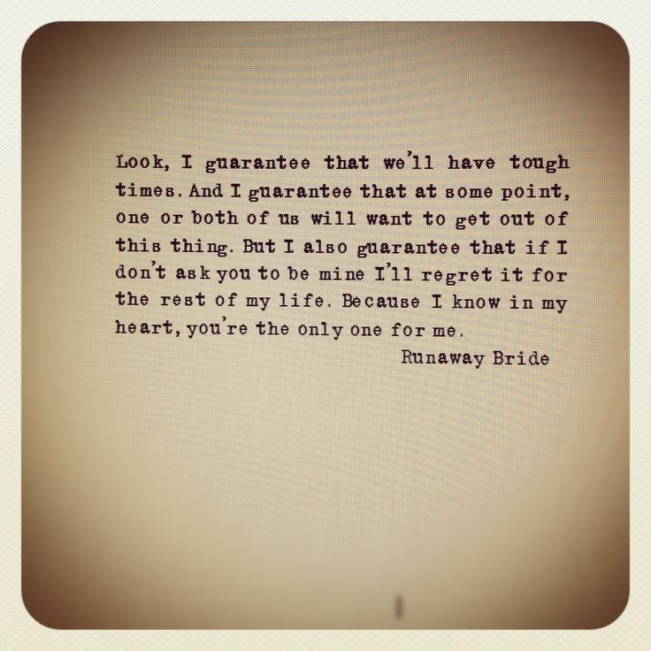 Runaway bride. Favorite quote. Love. Marriage.