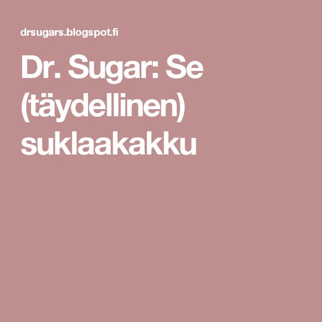 Dr. Sugar: Se (täydellinen) suklaakakku