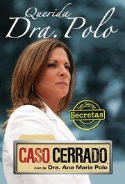 """Mi libro: """"Querida Dra. Polo: Las Cartas Secretas de Caso Cerrado"""""""