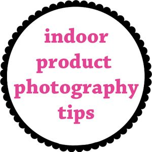 TheDIYDreamer.com - Indoor Product Photography Tips
