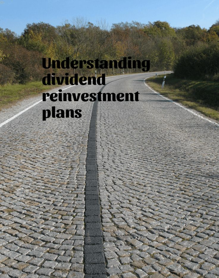 Understanding dividend reinvestment plans